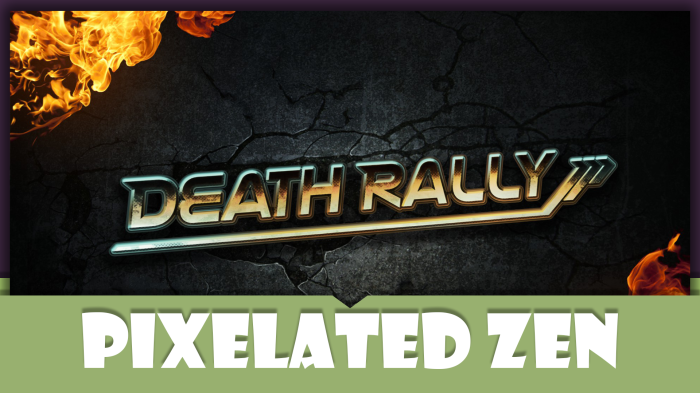 Let's Play Death Rally